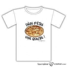 T-shirt Fière d'être une quiche !